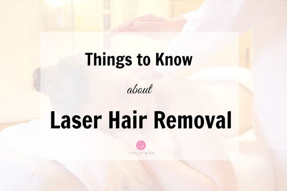 Things to Know Before Deciding for Laser Hair Removal | cherryontopblog.com