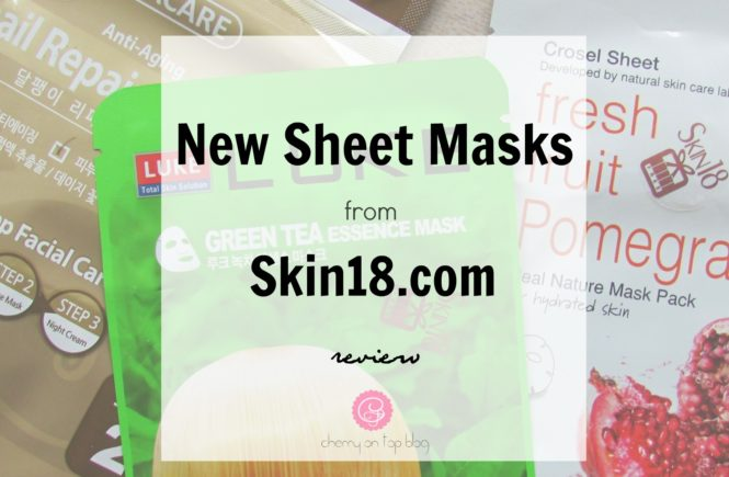 New Skin18.com Sheet Masks Review| Cherry On Top