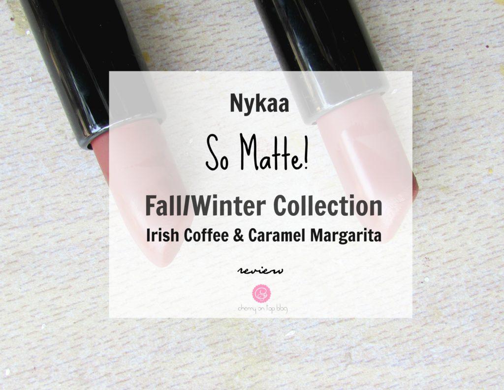 Nykaa So Matte Fall/Winter Collection Lipsticks Irish Coffee & Caramel Margarita | Review & Swatches