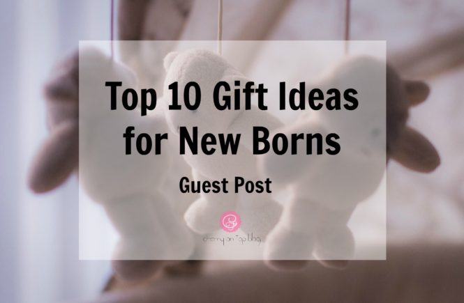 Top 10 Gift Ideas for New Borns| Cherry On Top