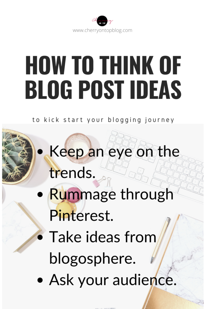 How to Think of Blog Post Ideas | Cherry On Top Blog