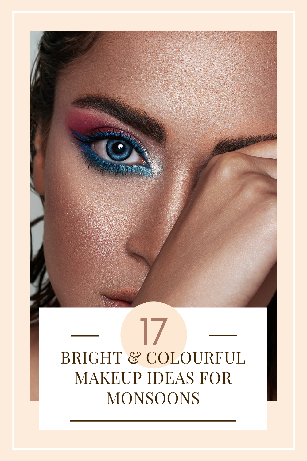 colourful makeup for monsoons